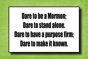 Dare to be a Mormon
