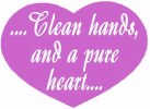 Clean Hands and a pure heart handout