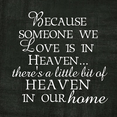 Because Someone We Love Is In Heaven Quote The Idea Door
