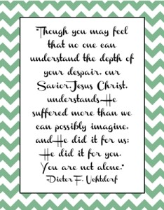 You Are Not Alone Quote by Dieter F. Uchtdorf