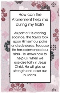 How can the Atonement help me during my trials?