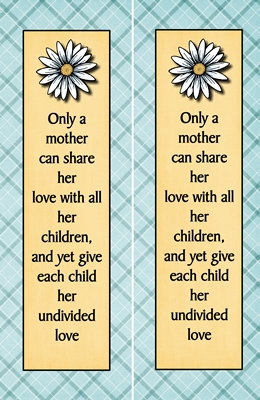 Mother's Day Bookmarks 4 x6 print only a mother sm