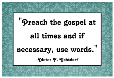 Preach the gospel at all times and if necessary, use words sm