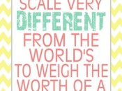 The Lord uses a scale very different from the world's to weigh the worth of a soul.