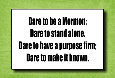 dare to be a mormon 4 x 6 sm