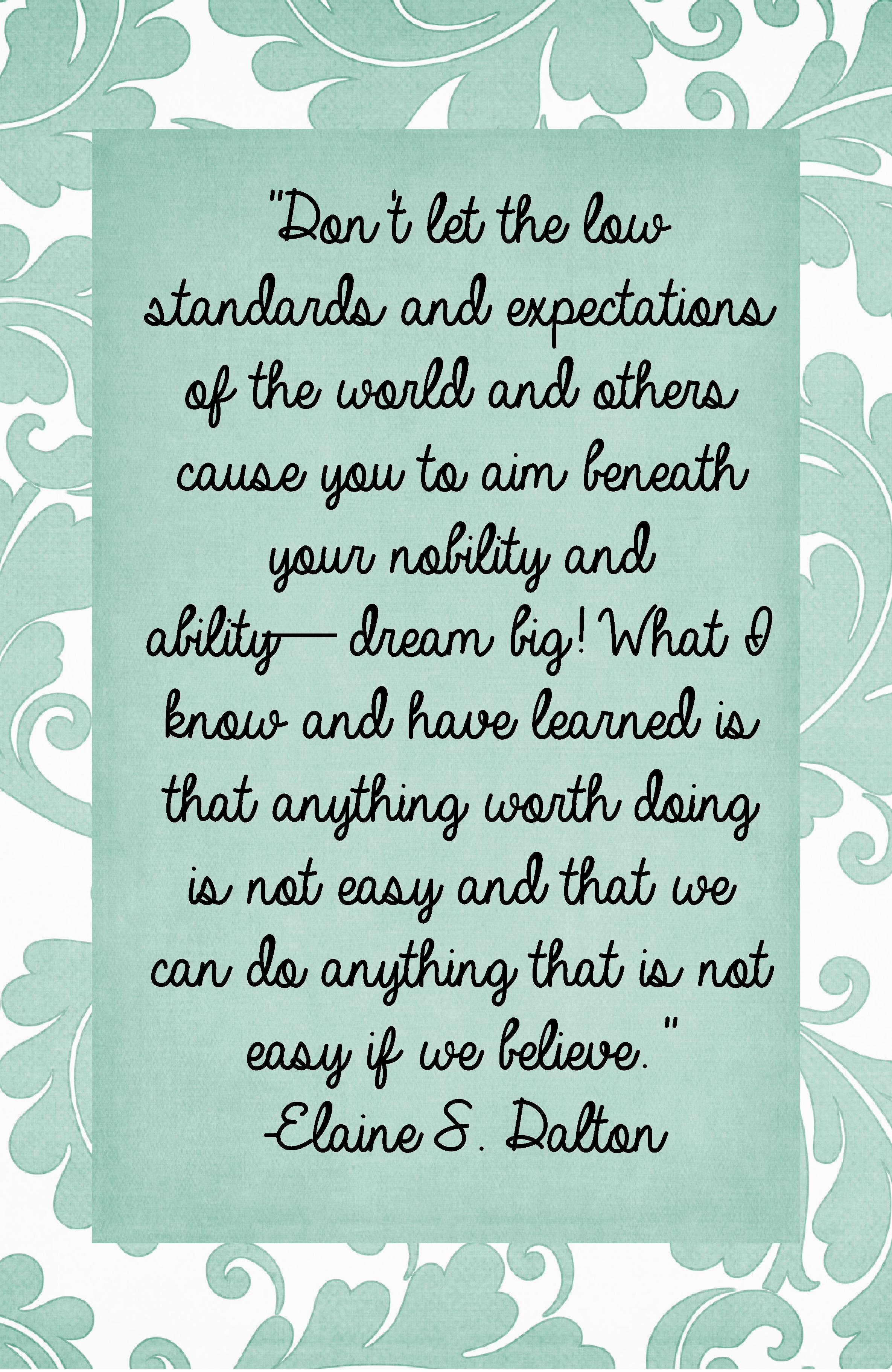 Dont Let The Low Standards And Expectations Of The World Elaine S