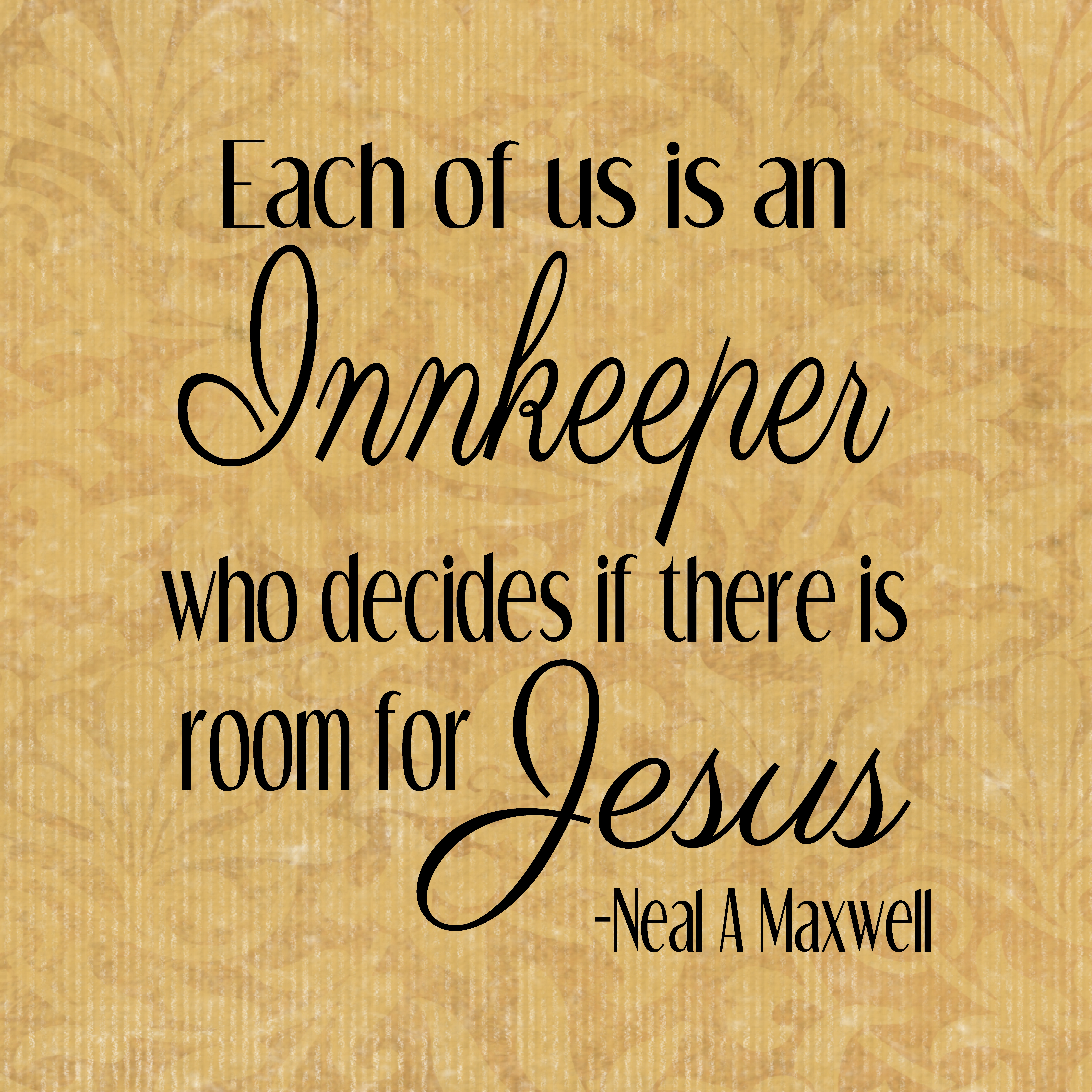 Quotes Jesus Each Of Us Is An Innkeeper Who Decides If There Is Room For Jesus