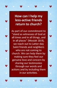 How can I help my less-active friends return to church?