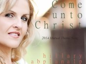 Come Unto Christ, original song by Hillary Abplanalp