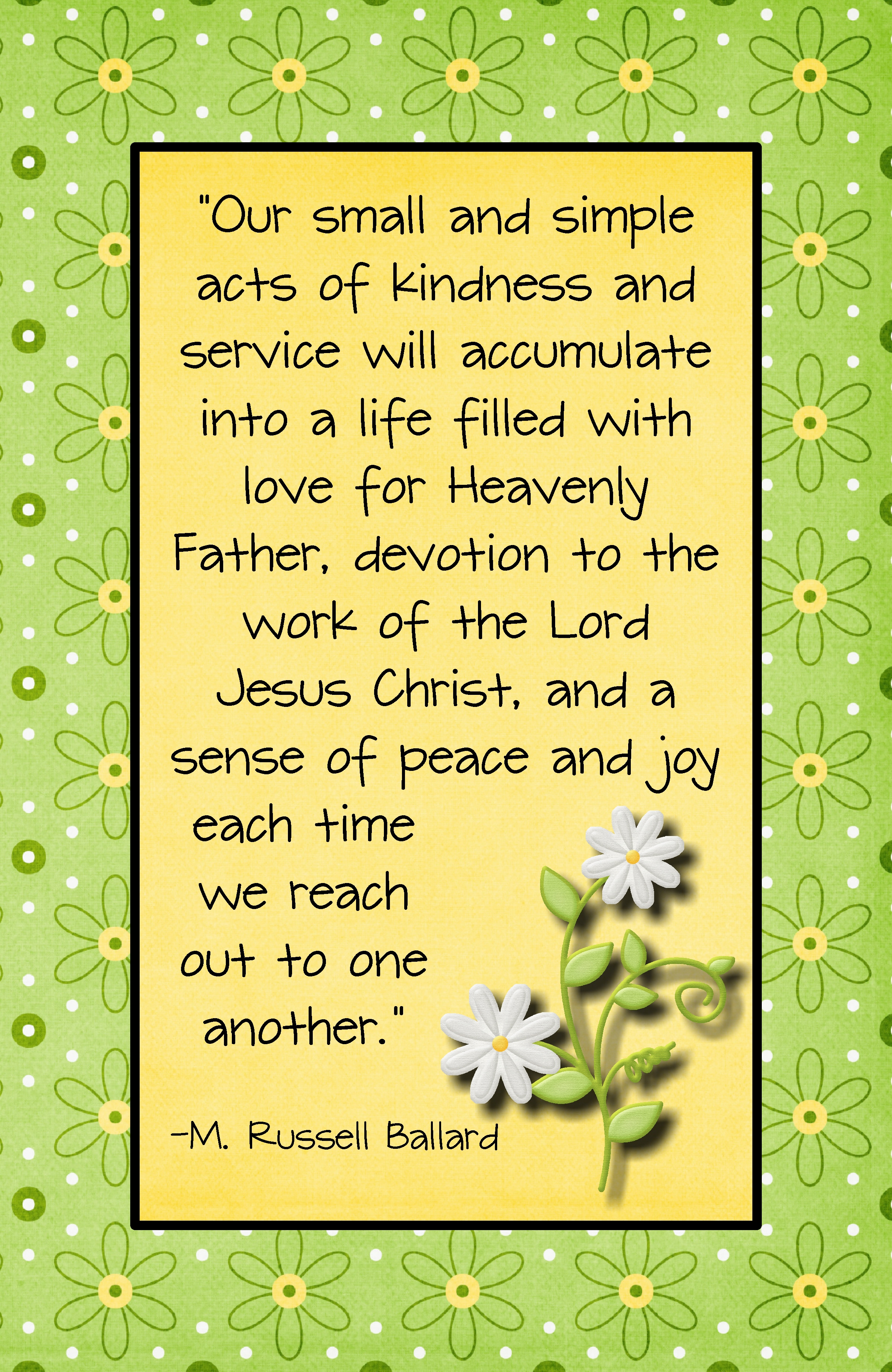 Our Small And Simple Acts Of Kindness And Service Quote By M