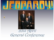 April 2014 General Conference Jeopardy