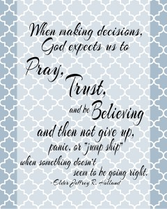 When making decisions Quote by Elder Jeffrey R. Holland