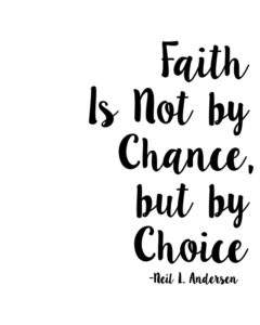 faith-is-not-by-chance-but-by-choice