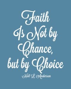 faith-is-not-by-chance-but-by-choice-3