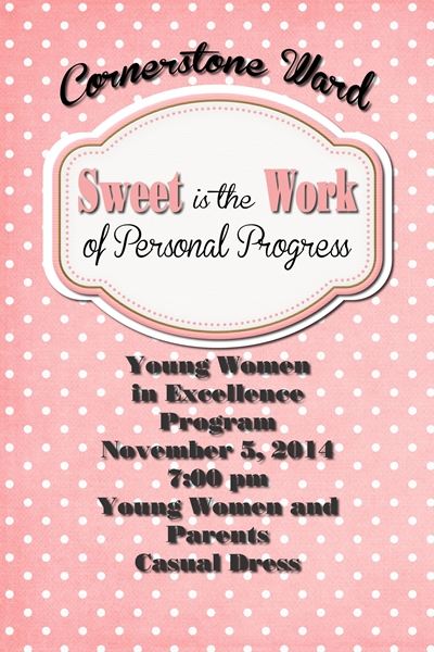 Sweet is the Work of Personal Progress – Young Women in Excellence Night