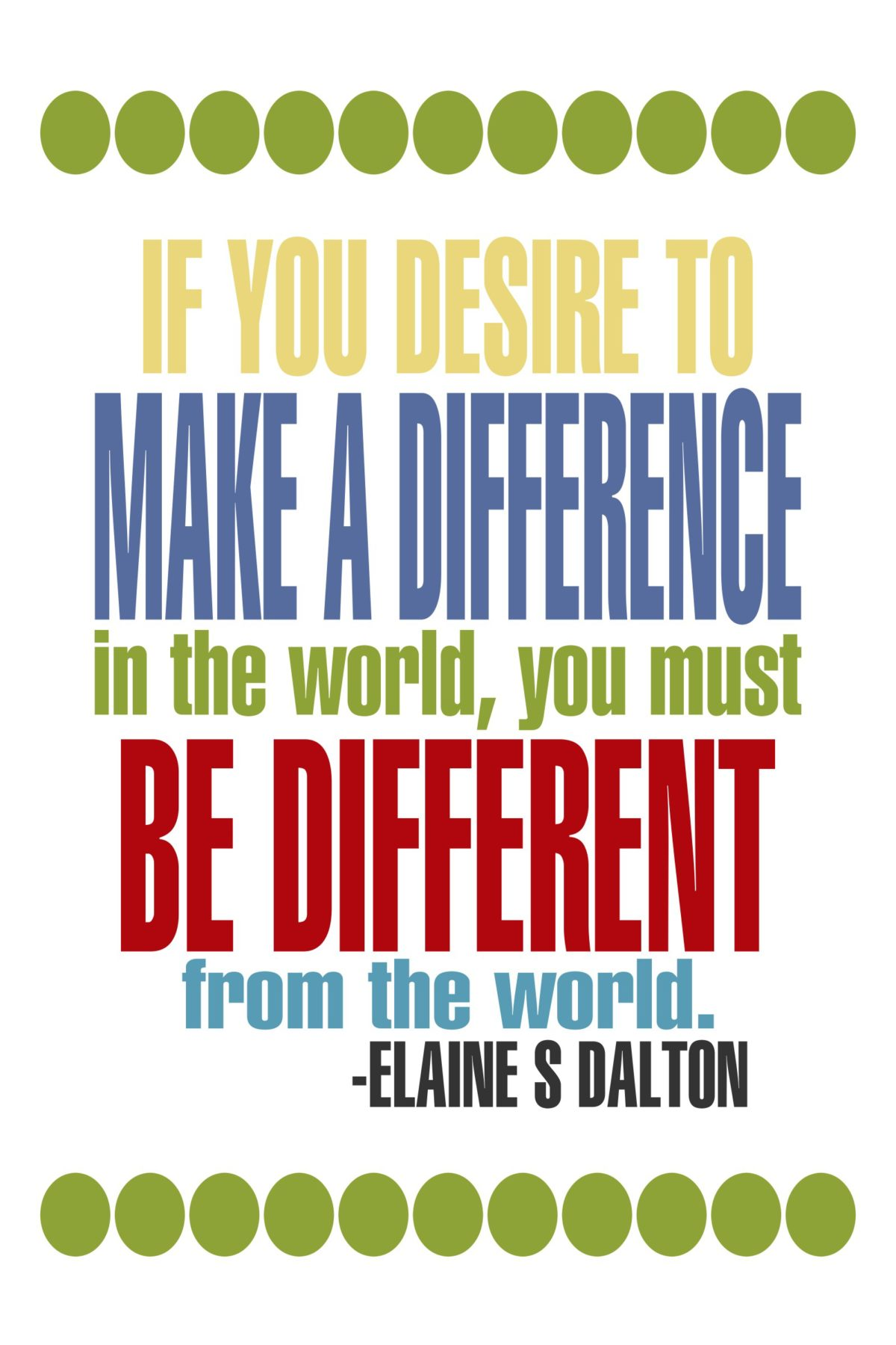 If you desire to make a difference…quote ― Elaine S. Dalton