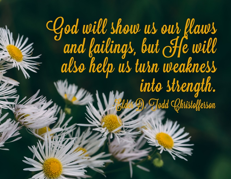 God will show us our flaws and failings…quote