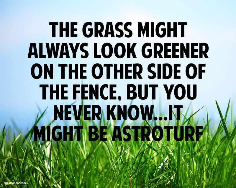 Grass Is Always Greener Quotes: This Is Our High And Holy Calling...Quote